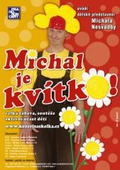 Michal je kvítko!
