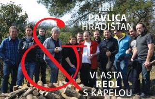Pavlica, Hradišťan, Redl a kapelou